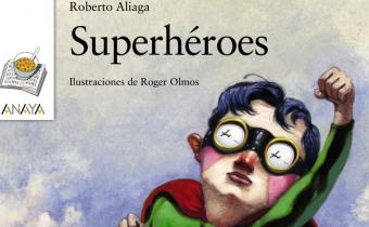 SUPERHEROES ROBERTO ALIAGA ROGER OLMOS